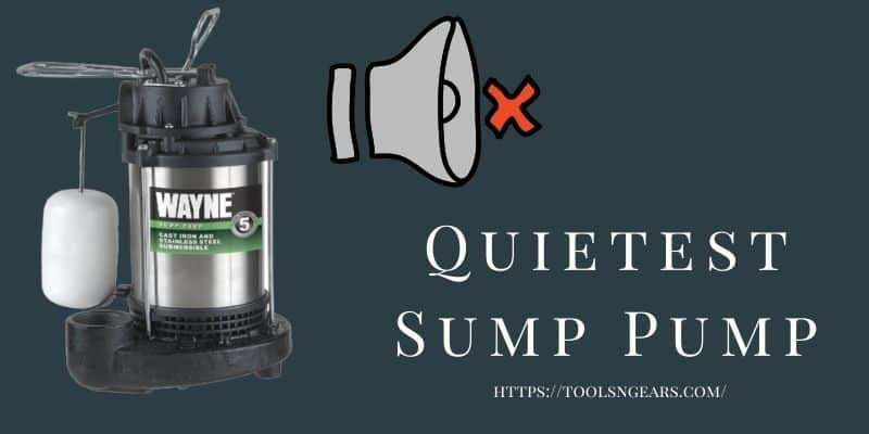 Quietest Sump Pumps